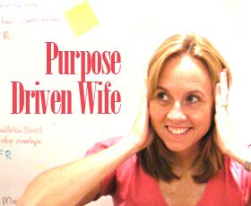 Purpose Driven Wife